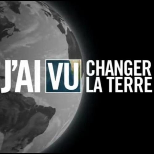 J'ai vu changer la Terre